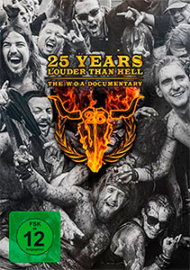 25 Years Louder Than Hell The W:O:A Documentary